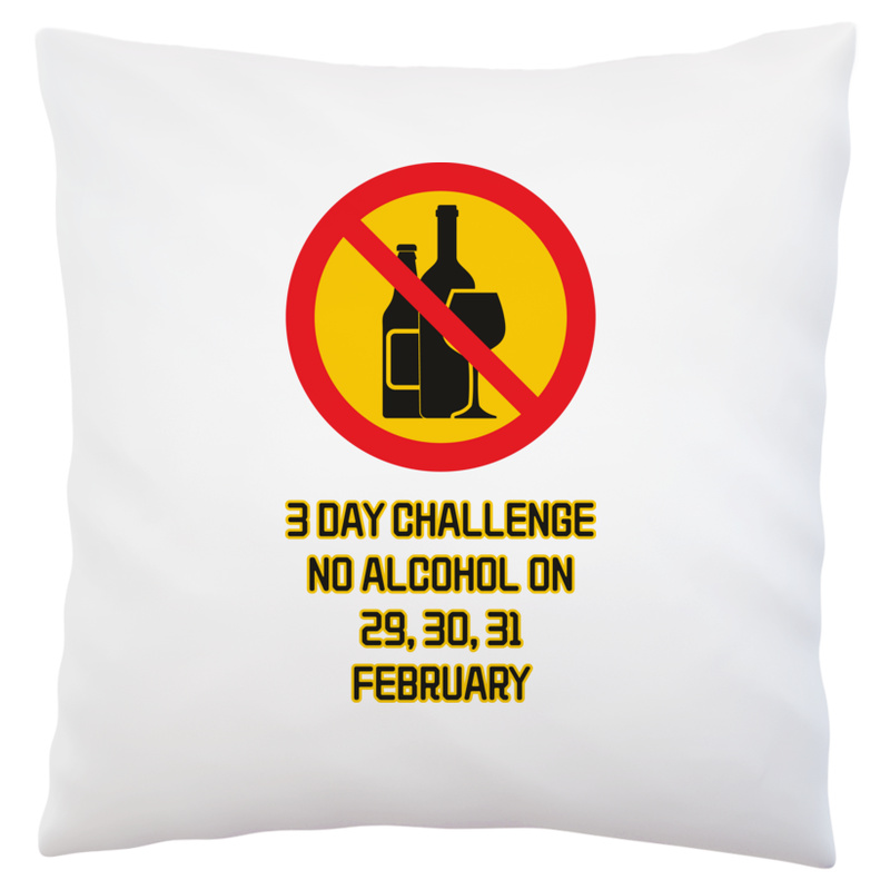 Poduszka 3 day challenge no alcohol on 29,30,31 february-01