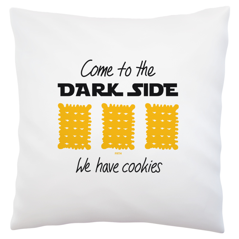 Poduszka Come To The Dark Side We Have Cookies