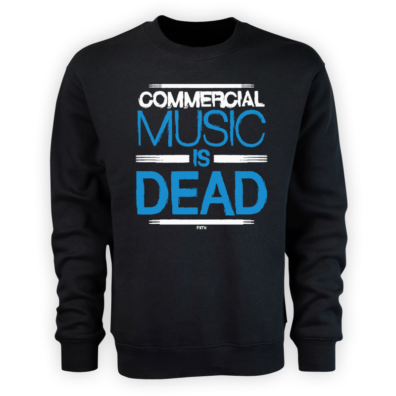 Bluza Commercial Music Is Dead