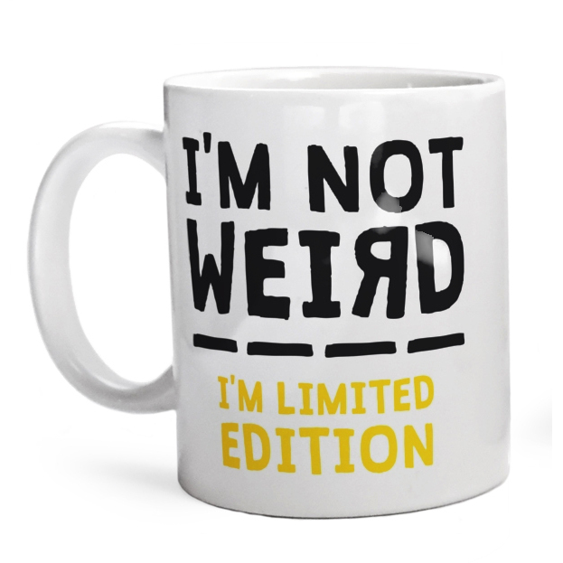 Kubek I'am not weird - I'm limited edition