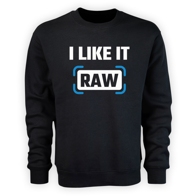 Bluza I like it RAW