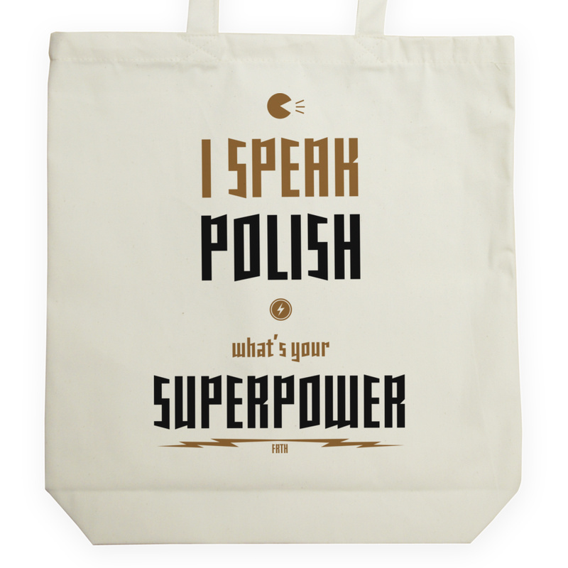 Torba_Na_Zakupy I speak polish. What's your superpower?