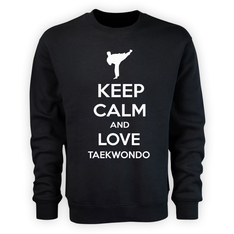 Bluza Keep Calm and Love Taekwondo
