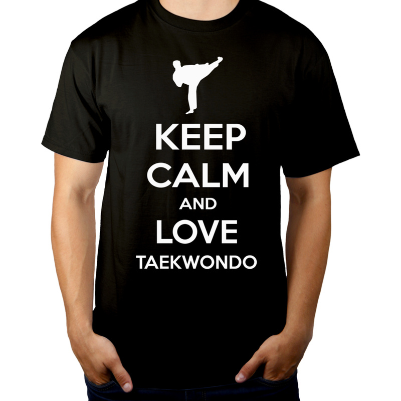 Koszulka Keep Calm and Love Taekwondo