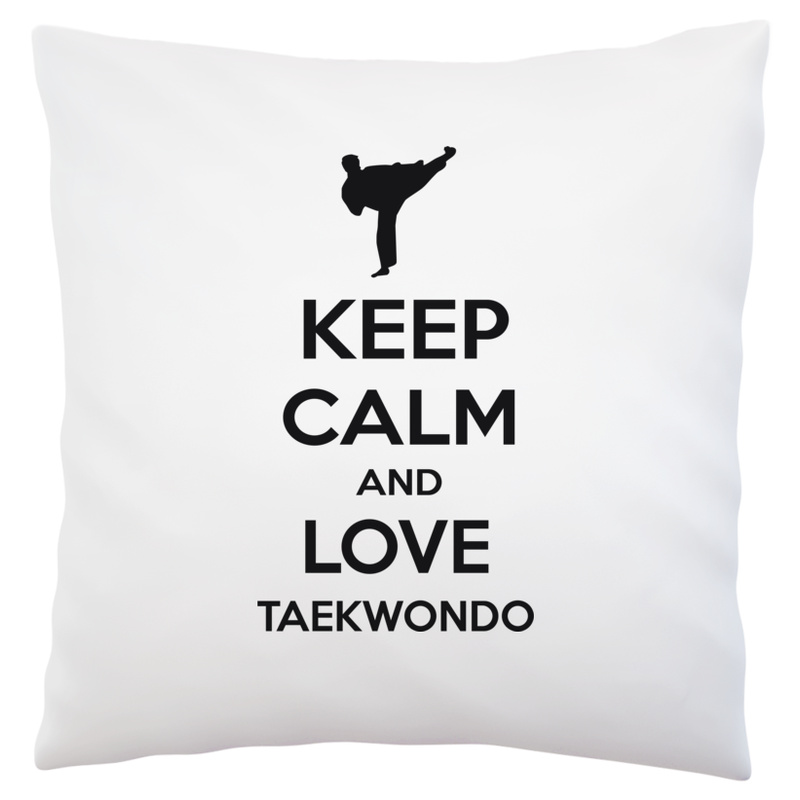 Poduszka Keep Calm and Love Taekwondo