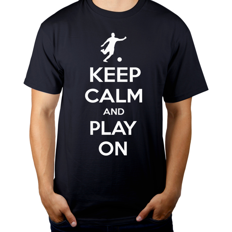 Keep Calm and Play On - Football - Męska Koszulka Ciemnogranatowa