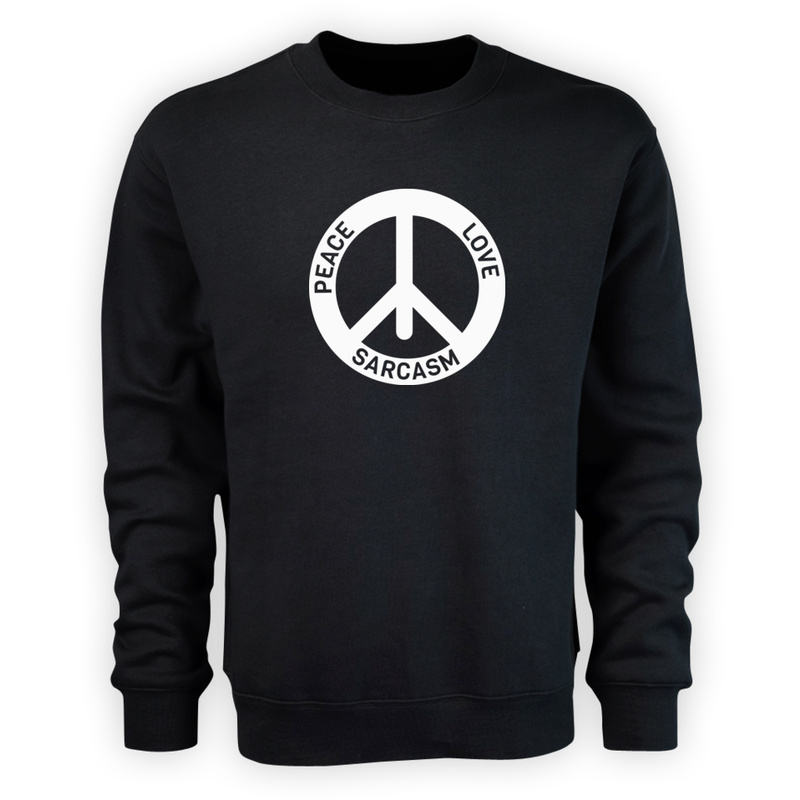 Bluza Peace Love Sarcasm