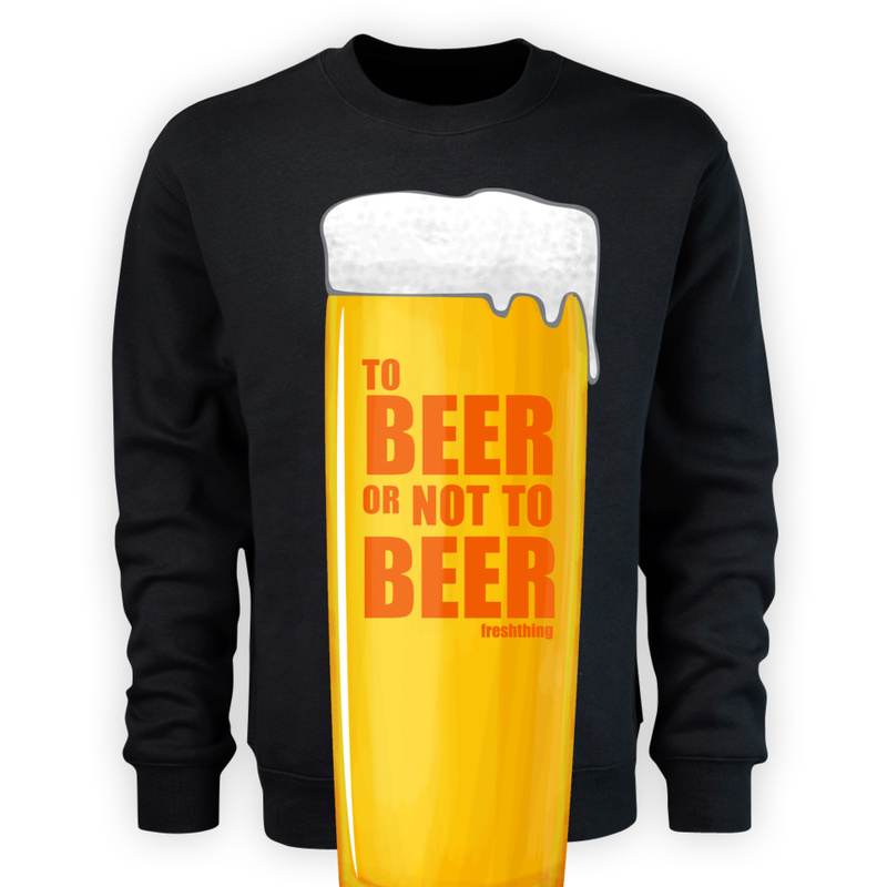 Bluza To Beer Or Not To Beer